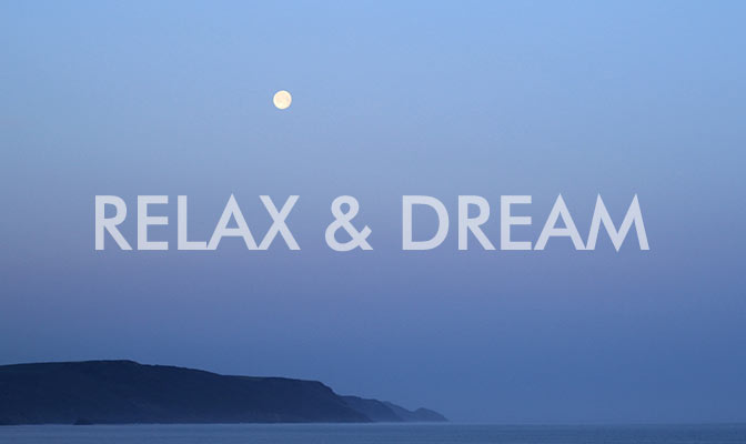 Relax and Dream